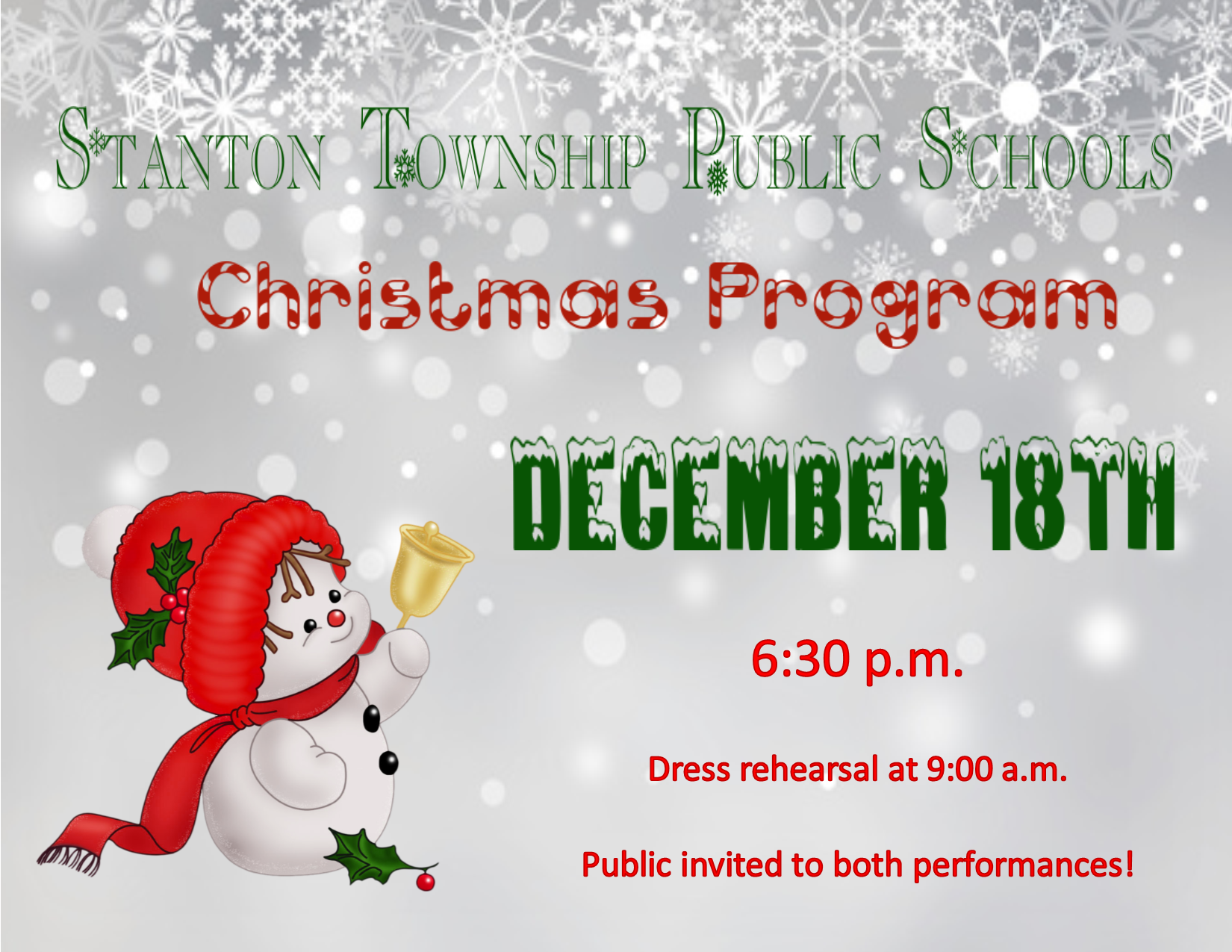 Stanton Township Public Schools Christmas Program December 18th 6:30 p.m. Dress rehearsal at 9:00 a.m. Public invited to both performances!